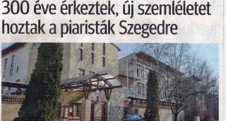 300 éve érkeztek, új szemléletet hoztak a piaristák Szegedre