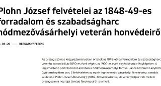 Plohn József felvételei az 1848-49-es forradalom és szabadságharc hódmezővásárhelyi veterán honvédeiről