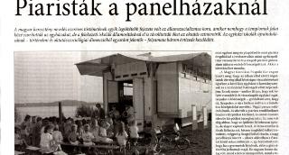 Piaristák a panelházaknál. Nem volt egyszerű újraindítani az egyházi iskolákat 1990 után